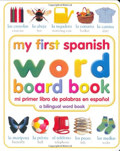 My First Spanish Word Board Book/Mi Primer Libro De Palabras En Espanol (My First Series) front-1075344