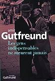 Les gens indispensables ne meurent jamais par Gutfreund
