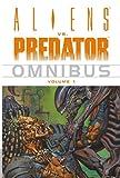 Aliens Vs. Predator Omnibus Volume 1 Various