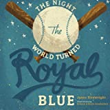 The Night the World Turned Royal Blue (The Road to the World)