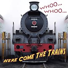 Whooo...Whooo...Here Come the Trains (       UNABRIDGED) by Molly Carroll Narrated by uncredited