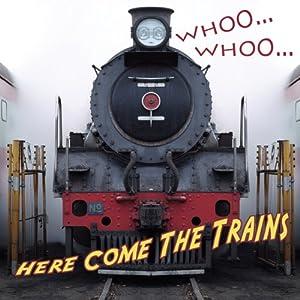 Whooo...Whooo...Here Come the Trains Audiobook
