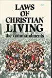 img - for Laws of Christian Living - The Commandments book / textbook / text book