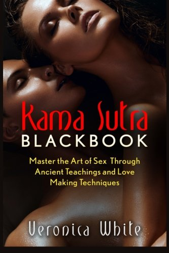 Kama Sutra: Kama Sutra Blackbook: Master the Art of Sex Through Ancient Teachings