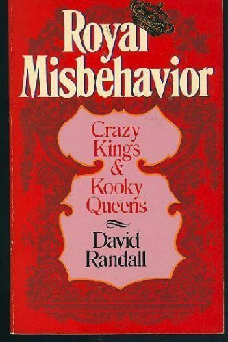 royal-misbehavior-crazy-kings-and-kooky-queens