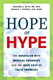 img - for Hope or Hype: The Obsession with Medical Advances and the High Cost of False Promises book / textbook / text book