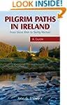 Pilgrim Paths in Ireland: From Slieve...