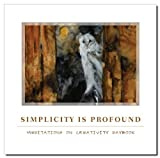 Simplicity is Profound: Meditations on Creativity Daybook