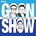 The Goon Show, Compendium 10 (Series 9, Part 1): The classic BBC radio comedy series Radio/TV Program by Spike Milligan Narrated by  full cast, Harry Secombe, Spike Milligan