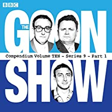The Goon Show, Compendium 10 (Series 9, Part 1): The classic BBC radio comedy series  by Spike Milligan Narrated by full cast, Harry Secombe, Spike Milligan