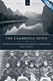 Cambridge Seven, The: The true story of ordinary men used in no ordinary way (History Makers)