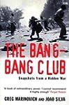 The Bang-Bang Club: Snapshots from a...