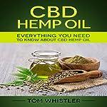 CBD Hemp Oil: Everything You Need to Know About CBD Hemp Oil | Tom Whistler