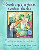img - for Cuentos que contaban nuestras abuelas (Tales Our Abuelitas Told): Cuentos populares Hisp nicos (Spanish Edition) book / textbook / text book