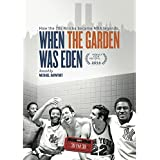 ESPN Films 30 for 30: When the Garden was Eden