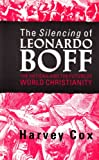 THE SILENCING OF LEONARDO BOFF the Vatican and the future of world Christianity (000599196X) by Cox, Harvey