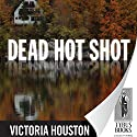 Dead Hot Shot: A Loon Lake Fishing Mystery, Book 9 Audiobook by Victoria Houston Narrated by Jennifer Van Dyck