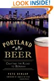 Portland Beer:: Crafting the Road to Beervana (American Palate)