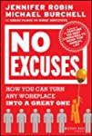 No Excuses: How You Can Turn Any Work...