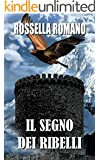 Il Segno dei Ribelli: Romanzo fantasy. Versione integrale. (Italian Edition)
