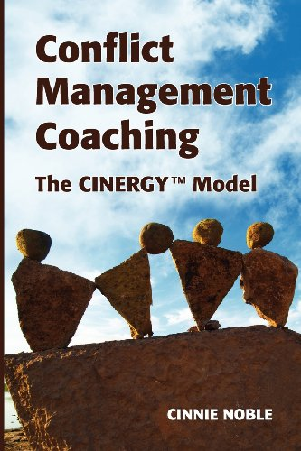 Conflict Management Coaching: The CINERGY(TM) Model: Cinnie Noble: 9780987739407: Amazon.com: Books