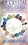 img - for My Crystal Healing Journal: Discover the healing powers of crystals book / textbook / text book