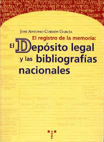 El registro de la memoria: el depósito legal y las bibliografías nacionales (Biblioteconomía y Administración Cultural)