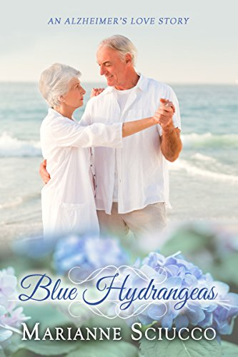 Blue Hydrangeas: An Alzheimer's Love Story by Marianne Sciucco ebook deal