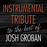 Josh Groban Instrumental Tribute to the Best of Josh Groban