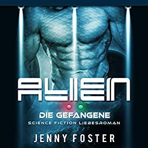 Die Gefangene (Alien) Hörbuch