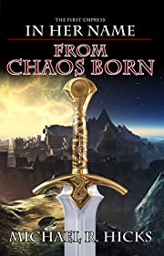 From Chaos Born (The First Empress, Book 1) (In Her Name)