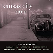 Kansas City Noir (       UNABRIDGED) by Steve Paul Narrated by Lauren Fortgang, Kevin T. Collins, John McLain, Suzanne Toren, Scott Aiello, R.C. Bray, Johnny Heller