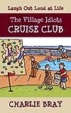 The Village Idiots Cruise Club: Funnier Than the Titanic (A Humorous Swipe at Life) (English Edition)
