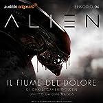 Alien - Il fiume del dolore 4 | Christopher Golden,Dirk Maggs