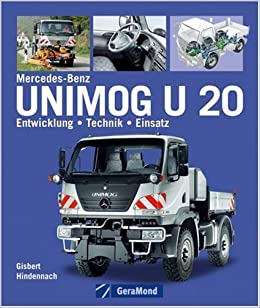 Der Unimog U 20: Entwicklung - Technik - Einsatz: Gisbert Hindennach