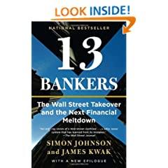 13 Bankers: The Wall Street Takeover and the Next Financial Meltdown (Vintage)