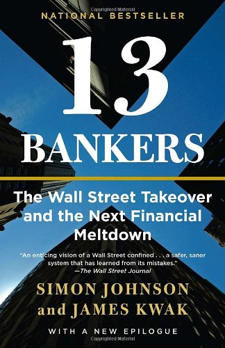 13 Bankers: The Wall Street Takeover and the Next Financial Meltdown (Vintage): Simon Johnson, James Kwak: 8580001233307: Amazon.com: Books