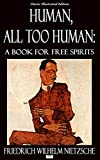 Image of Human, All Too Human: A Book for Free Spirits - Classic Illustrated Edition