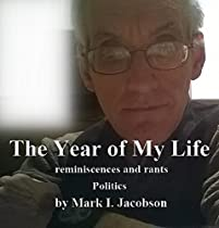 The Year Of My Life: Reminiscences And Rants: Politics