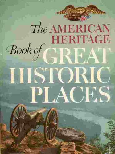 Image for The American Heritage Book of Great Historic Places