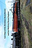 img - for Last Days of the Brooklyn Roundhouse and her Railway Steam Engines book / textbook / text book