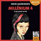 Ce qui ne me tue pas (Millenium 4) Audiobook by David Lagercrantz Narrated by Emmanuel Dekoninck