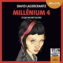 Ce qui ne me tue pas (Millenium 4) | Livre audio Auteur(s) : David Lagercrantz Narrateur(s) : Emmanuel Dekoninck