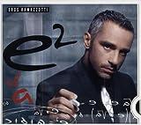 E2 Eros Ramazzotti