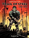 img - for [ Trail of Steel: 1441 A.D. Mateu-Mestre, Marcos ( Author ) ] { Hardcover } 2012 book / textbook / text book