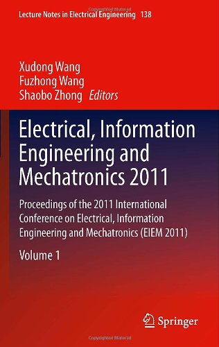 Electrical, Information Engineering And Mechatronics 2011: Proceedings Of The 2011 International Conference On Electrical, Information Engineering And ... (Lecture Notes In Electrical Engineering)