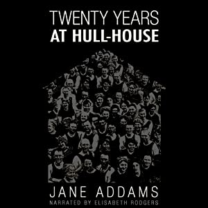 20 Years at Hull House | [Jane Addams]