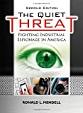 The Quiet Threat: Fighting Industrial Espionage in America