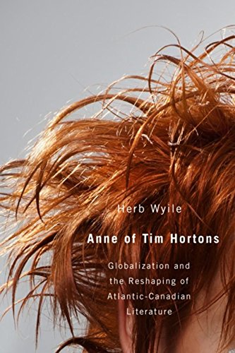 Anne of Tim Hortons: Globalization and the Reshaping of Atlantic-Canadian Literature