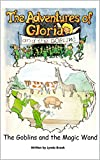 img - for The Goblins and the Magic Wand (The Adventures of Gloria and the Goblins Book 4) book / textbook / text book